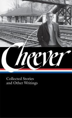 Collected Stories and Other Writings by John Cheever, Blake Bailey