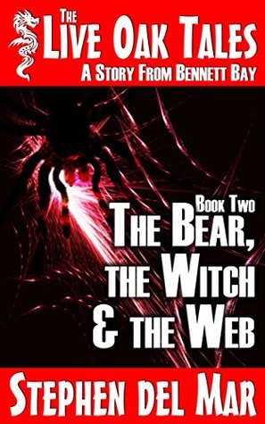 The Bear, the Witch & the Web by Stephen del Mar