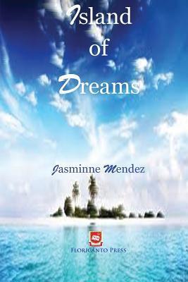 Island of Dreams by Jasminne Mendez