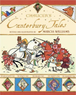 Chaucer's Canterbury Tales by Geoffrey Chaucer, Marcia Williams