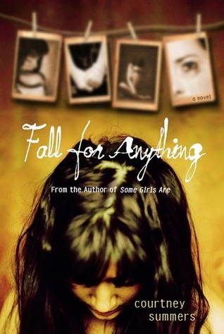 Fall for Anything by Courtney Summers