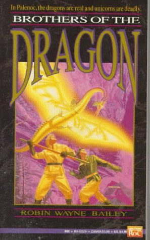Brothers of the Dragon by Robin Wayne Bailey