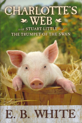 Charlotte's Web with Stuart Little and The Trumpet of the Swan by E.B. White