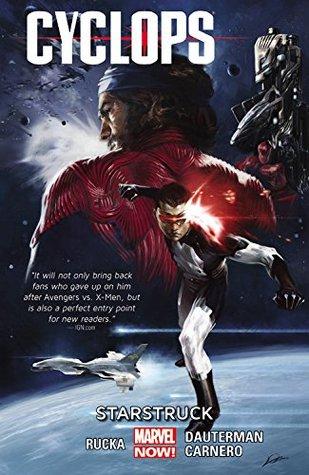 Cyclops, Vol. 1: Starstruck by Terry Pallot, Carmen Carnero, Greg Rucka, Alexander Lozano, Russell Dauterman