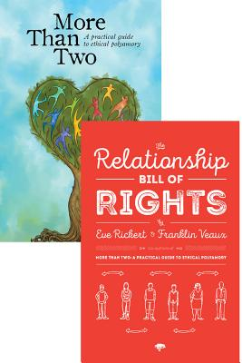 More Than Two and the Relationship Bill of Rights (Bundle): A Practical Guide to Ethical Polyamory by Eve Rickert, Franklin Veaux