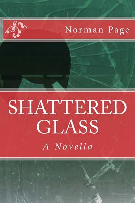 Shattered Glass: A Novella by Norman Page