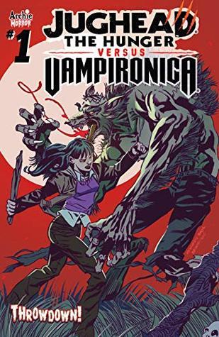 Jughead: The Hunger vs. Vampironica #1 by Joe Eisma, Tim Kennedy, Pat Kennedy, Ryan Jampole, Matt Herms, Frank Tieri, Jack Morelli, Bob Smith