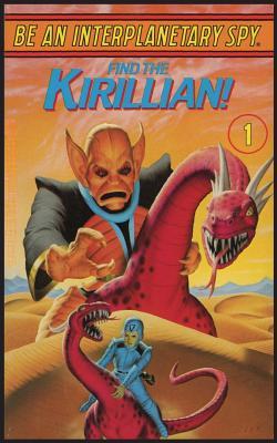 Be An Interplanetary Spy: Find the Kirillian! by Seth McEvoy
