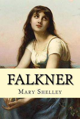 Falkner (English Edition) by Mary Shelley