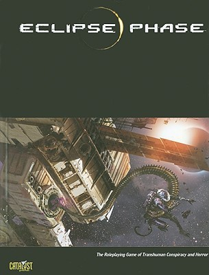 Eclipse Phase: The Roleplaying Game of Transhuman Conspiracy and Horror by Jack Graham, Rob Boyle, Brian Cross, John Snead, Lars Blumenstein