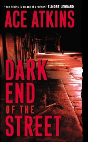 Dark End of the Street by Ace Atkins