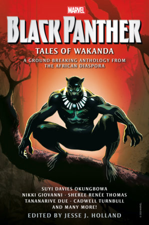 BLACK PANTHER: TALES OF WAKANDA by Jesse J. Holland, Tananarive Due, Cadwell Turnbull, Nikki Giovanni