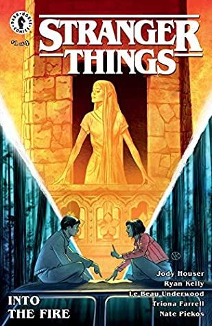 Stranger Things: Into the Fire #1 by Le Beau L. Underwood, Triona Farrell, Jody Houser, Ryan Kelly, Viktor Kalvachev