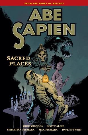 Abe Sapien, Vol. 5: Sacred Places by Mike Mignola, Scott Allie, Sebastian Fiumara, Dave Stewart, Max Fiumara