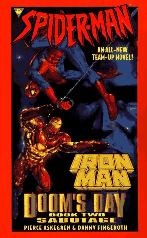 Spider Man and Iron Man: Sabotage by Danny Fingeroth, Pierce Askegren