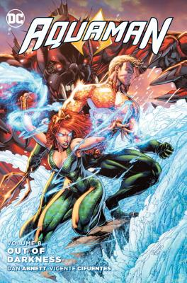Aquaman Vol. 8 Out of Darkness by Dan Abnett