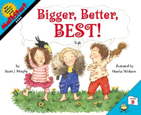 Bigger, Better, Best! by Stuart J. Murphy