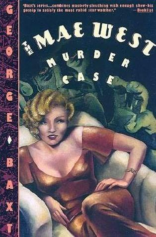 The Mae West Murder Case by George Baxt