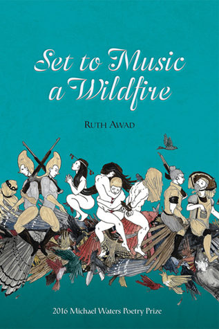 Set to Music a Wildfire by Ruth Awad