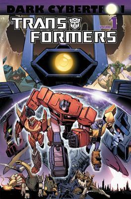 Transformers: Dark Cybertron Volume 1 by Andrew Griffith, John Barber, Brendan Cahill, James Roberts, James Raiz, Livio Ramondelli, Atilio Rojo, Phil Jimenez