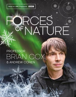 Forces of Nature by Brian Cox, Andrew Cohen