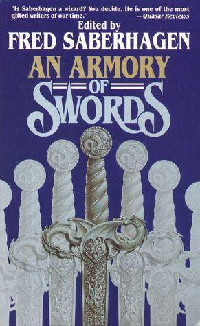 An Armory of Swords by Fred Saberhagen, Gene Bostwick, Sage Walker, Pati Nagle, Michael A. Stackpole, Thomas Saberhagen, Walter Jon Williams, Robert E. Vardeman