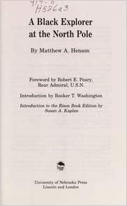 A Black Explorer at the North Pole by Robert Edwin Peary, Matthew A. Henson