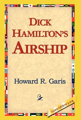 Dick Hamilton's Airship by Howard R. Garis