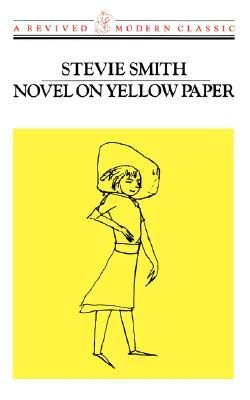 Novel on Yellow Paper (Revived Modern Classic) by Stevie Smith