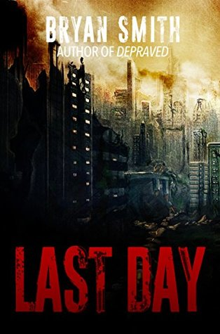 Last Day by Bryan Smith