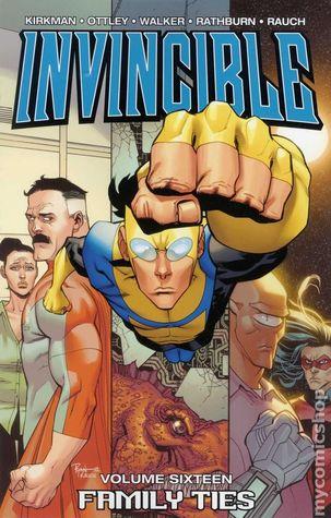 Invincible, Vol. 16: Family Ties by Corey Walker, Cliff Rathburn, Robert Kirkman, Ryan Ottley