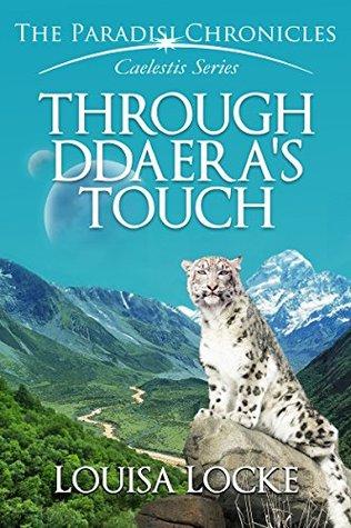 Through Ddaera's Touch: Paradisi Chronicles by Louisa Locke