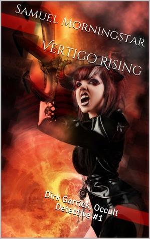 Vertigo Rising by Samuel Morningstar