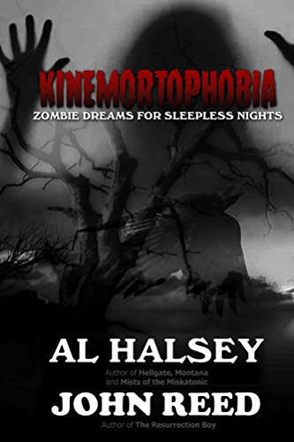 Kinemortophobia - Zombie Dreams for Sleepless Nights by Al Halsey, John Reed
