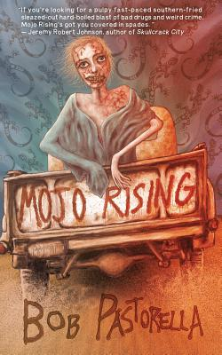 Mojo Rising by Bob Pastorella
