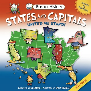 Basher History: States and Capitals: United We Stand by Dan Green, Simon Basher, Edward Widmer