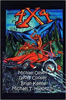 4 x 4 by Brian Keene, Michael Oliveri, Geoff Cooper, Michael T. Huyck