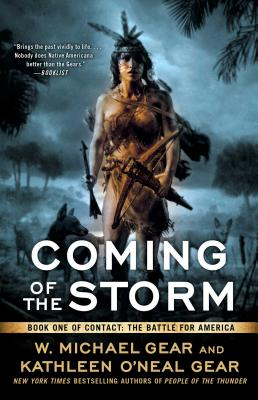 Coming of the Storm: Book One of Contact: The Battle for America by W. Michael and Kathleen O. Gear
