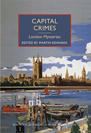 Capital Crimes: London Mysteries by Martin Edwards
