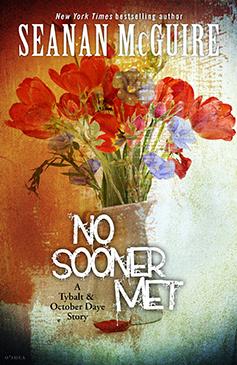No Sooner Met by Seanan McGuire