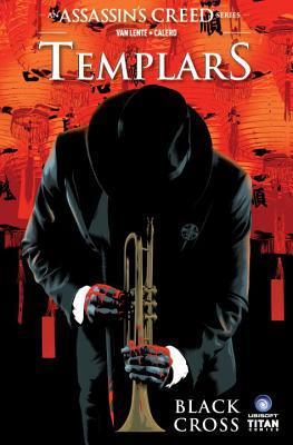 Assassin's Creed: Templars, Vol. 1: Black Cross by Dennis Calero, Fred Van Lente
