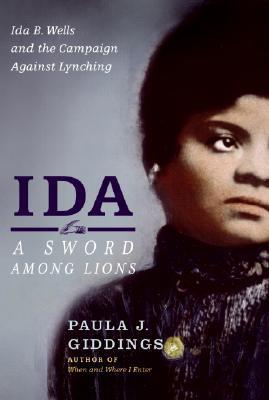 Ida: A Sword Among Lions by Paula J. Giddings