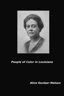 People of Color in Louisiana by Alice Dunbar-Nelson