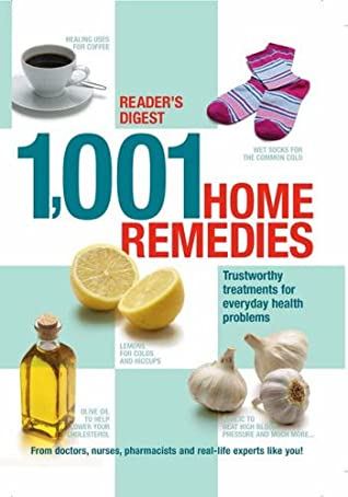 1001 Home Remedies: Trustworthy Treatments For Everyday Health Problems by Reader's Digest Association
