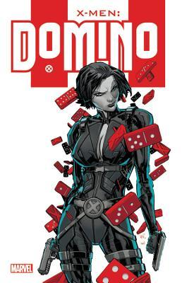 X-Men: Domino by Craig Kyle, Joe Pruett, Ben Raab, Brian Stelfreeze, Daerick Gross, David Perrin, Christopher Yost, Gabrielle Dell'Otto