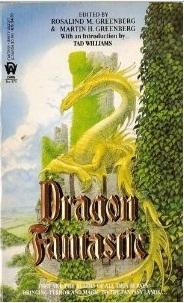 Dragon Fantastic by Rosalind M. Greenberg, Martin Harry Greenberg, Tad Williams