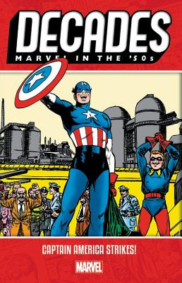 Decades: Marvel in the 50s - Captain America Strikes! by Marvel Comics