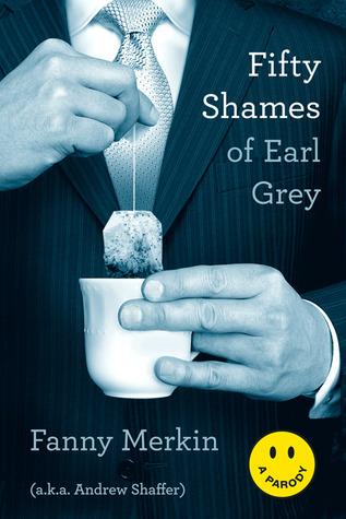 Fifty Shames of Earl Grey by Andrew Shaffer, Fanny Merkin