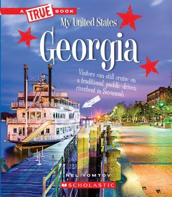Georgia (a True Book: My United States) by Nel Yomtov