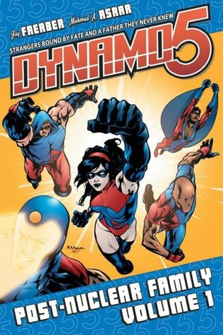 Dynamo 5, Volume 1: Post-Nuclear Family by Jay Faerber